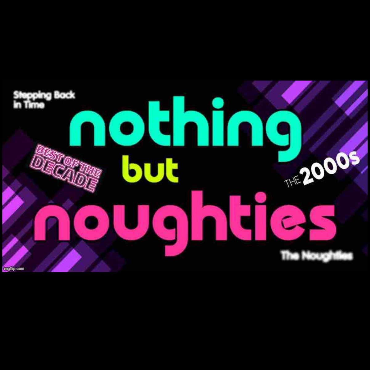 Nothing But Noughties